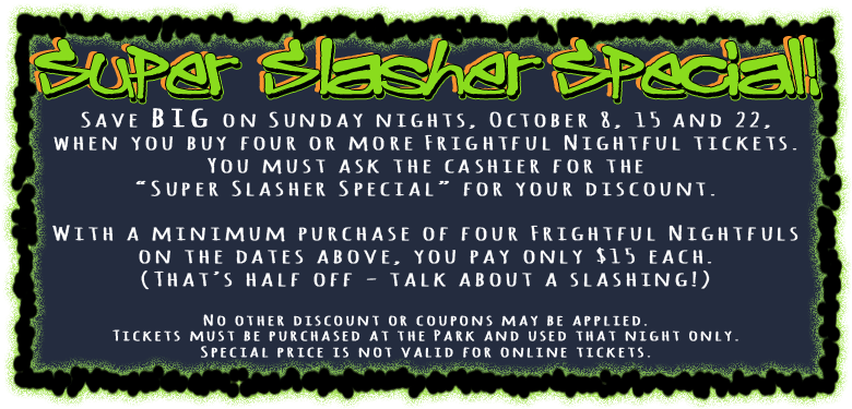 Save BIG with the Super Slasher Special